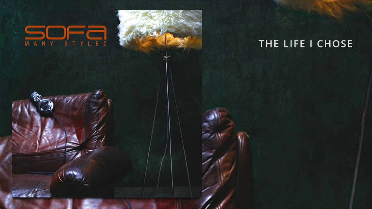 Sofa – The Life I Chose (Official Audio)