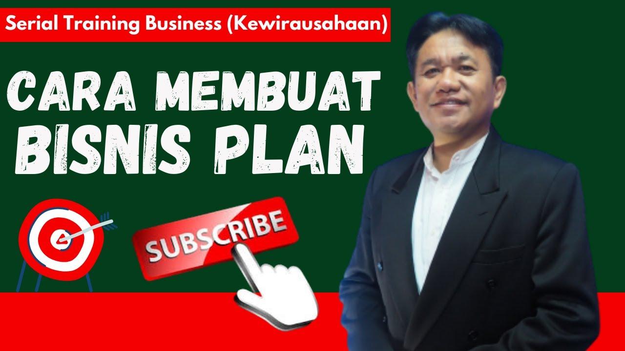 Training Kewirausahaan - Cara Membuat Bisnis Plan - YouTube