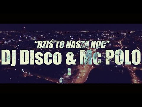 Dj Disco Feat. Mc Polo - Dziś to nasza noc (Dee Jay Crash Remix)