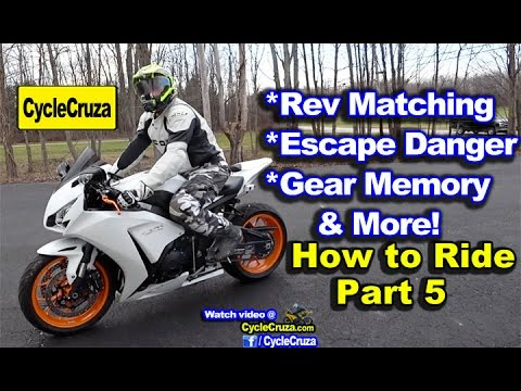How to Ride a Motorcycle - Part 5  | Rev Matching - Hill Stops - Escape Danger + More!
