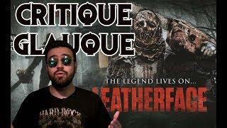 La Critique Glauque #11 : Leatherface (2017) - Les origines du boucher !