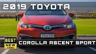 2019 Toyota Corolla Ascent Sport Release Dates And Prices