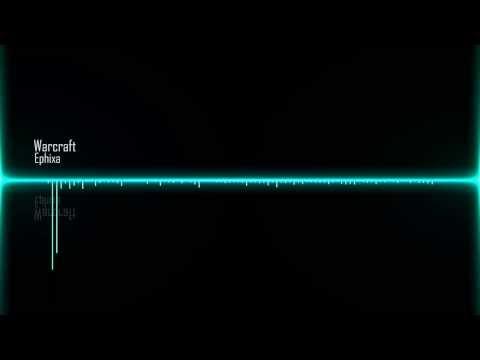 [Trance] Ephixa - Warcraft [Free Download]