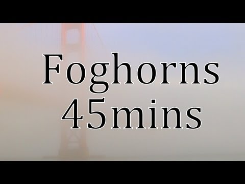 "Foghorns in the Morning ""Natural Sound with Video"" 45mins"
