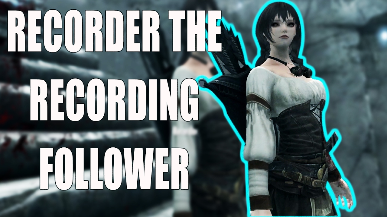 Recorder the Recording Follower Mod in Skyrim Remastered Xbox One Console  Mods
