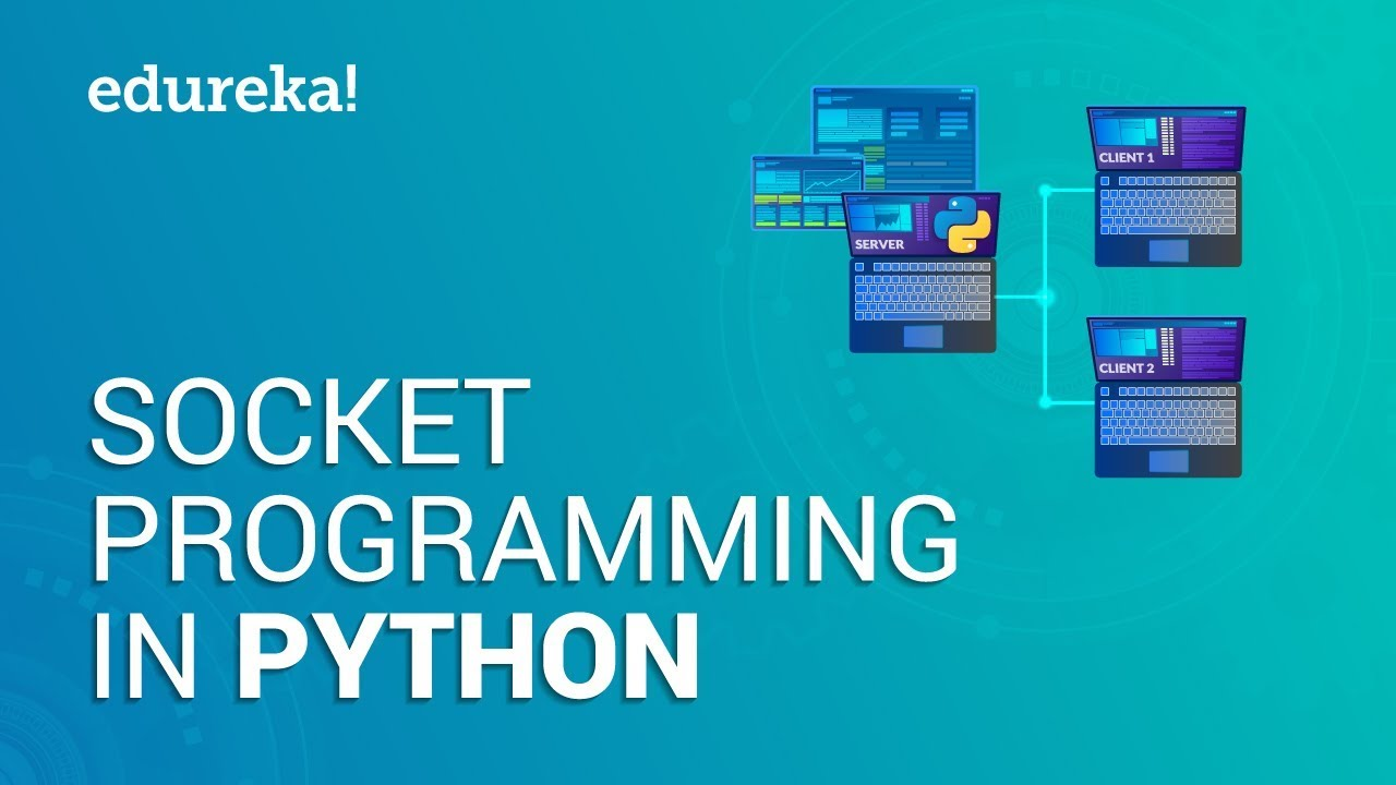 Socket Programming in Python | Sending and Receiving Data with Sockets in  Python | Edureka