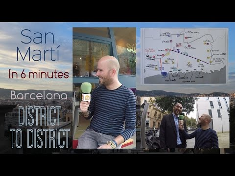 Sant Martí in 6 minutes - Barcelona District to District