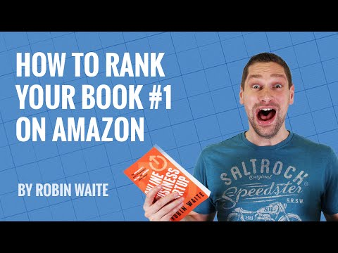 How To Increase Amazon Book Sales Through Top Rankings - #1 Best Selling Author Robin Waite