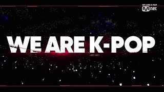 "Mnet l Everything We Do ""WE ARE K-POP"""