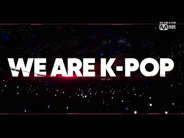 """Mnet l Everything We Do """"WE ARE K-POP"""""""