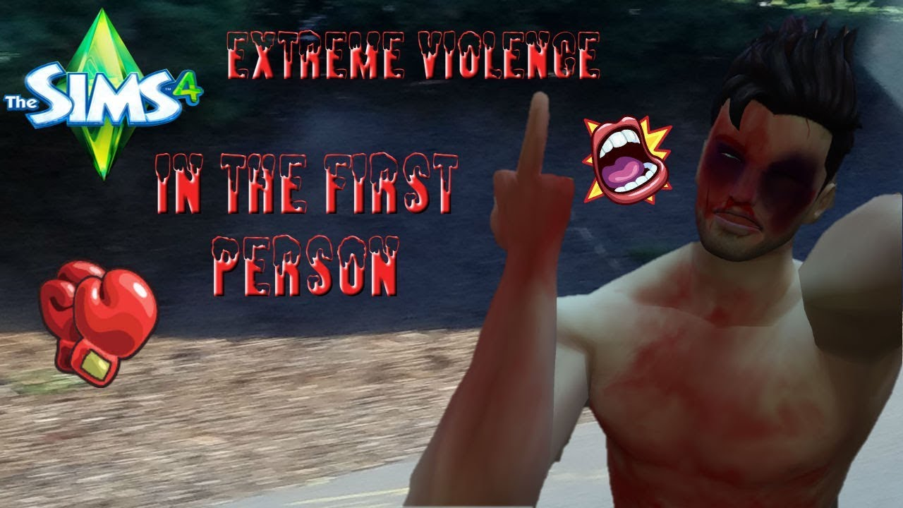 Sims 4 Extreme Violence in first