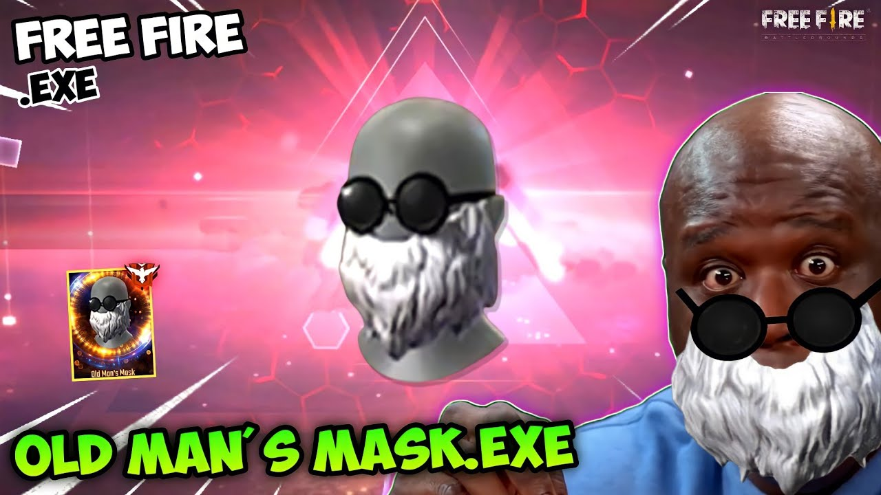 Download FREE FIRE.EXE - OLD MAN'S MASK.EXE (ff exe)