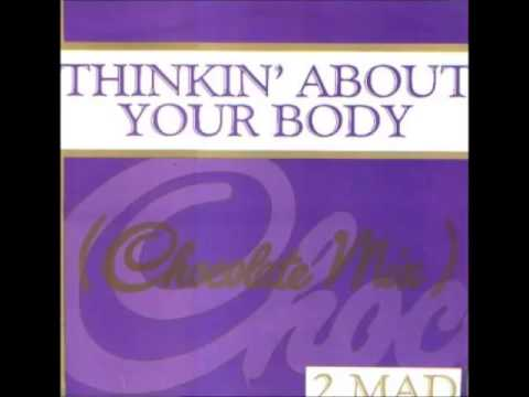 2 MAD - Thinkin' About Your Body (Extended Version) 1991