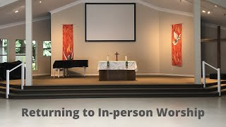 Returning to In-person Worship at WGLC