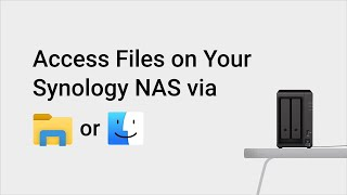 How to Access FiĮes on Your Synology NAS via Windows File Explorer or Mac Finder