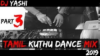 Tamil Kuthu Dance Mix By Dj Yashi Vlogs Mix | Part 3 | 2019 thumbnail