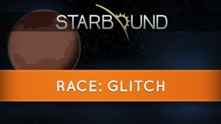 Starbound Races: Glitch