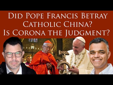 Did Pope Francis Betray Catholic China? Is Corona the Judgment? Dr. Taylor Marshall & J-H Westen
