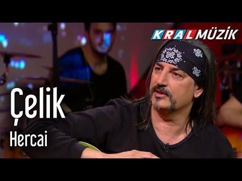 Çelik - Hercai (Mehmet'in Gezegeni)