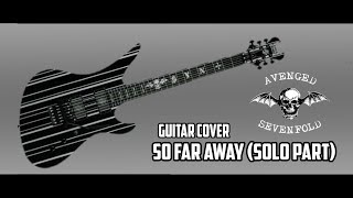 GUITAR COVER | AVENGED SEVENFOLD - SO FAR AWAY (SOLO PART) + BACKING TRACK LINK