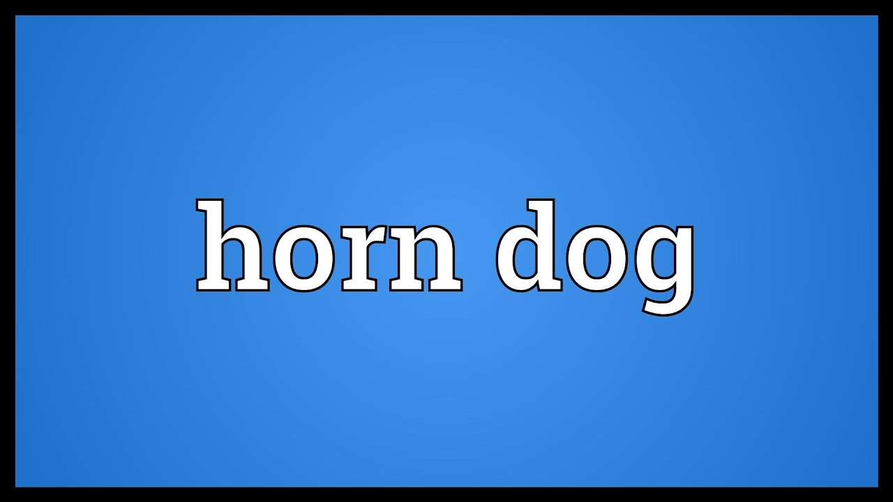 Horndog meaning