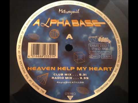 Alpha Base - Heaven Help My Heart