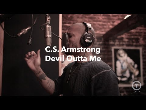 C. S. Armstrong Devil Outta Me Truth Studios Session