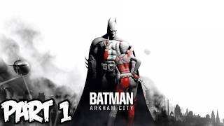 Batman Arkham City Walkthrough Part 1 HD - So Amazing! (Xbox 360/PS3/PC Gameplay)