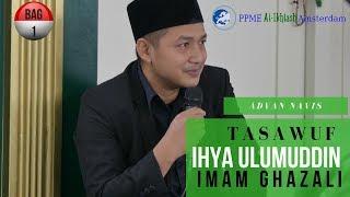 Video Tasawuf dari Kitab Ihya Ulumuddin by Imam Ghazali (1) - Ustad Advan Navis - download MP3, 3GP, MP4, WEBM, AVI, FLV Juni 2018