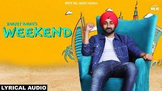 RANJIT BAWA : Weekend (Full Lyrical Audio) Rav Hanjra | Snappy | New Punjabi Songs 2018