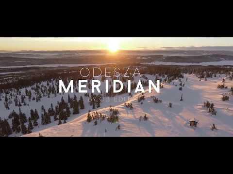 ODESZA Meridian OB Edits