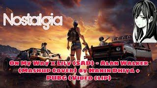 Download lagu On My Way x Lily (SAD) - Alan Walker (Mashup Cover) by Hanin Dhiya + PUBG (Video clip) MP3