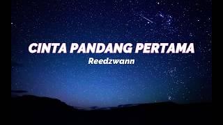Download Reedzwann -CINTA PANDANG PERTAMA(Lirik)