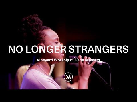 No Longer Strangers - Live Vineyard Worship [taken from Waterfalls] feat. Dana Masters