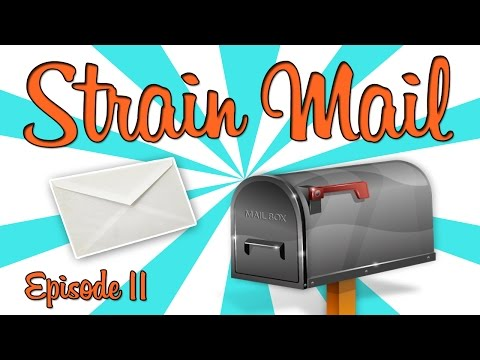 STRAIN MAIL! - (Episode 11)