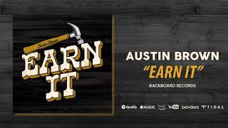 Austin Brown Earn It