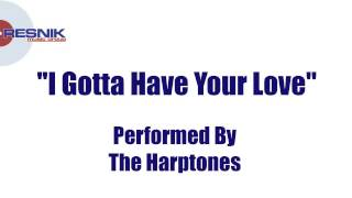 The Harptones- I Gotta Have Your Love