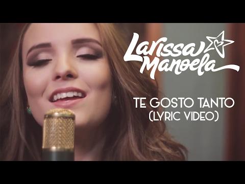 faaea532ae9f1 Larissa Manoela - Te Gosto Tanto (Lyric video) - YouTube