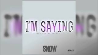 Download Snow Tha Product - I'm Saying (Official Audio) MP3 song and Music Video
