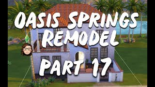Oasis Springs Remodel Part 17 - Sultry Springside - The Sims 4