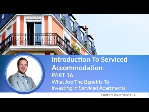 🔵 The Benefits To Investing In Serviced Apartments