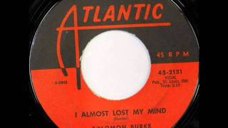 SOLOMON BURKE - I ALMOST LOST MY MIND