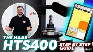 Haas HTS400 Step-by-Step – Haas Automation, Inc.