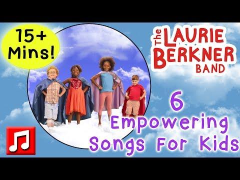 15+ Min of Empowering Songs for Kids - 6 Nonstop Laurie Berkner Music Videos