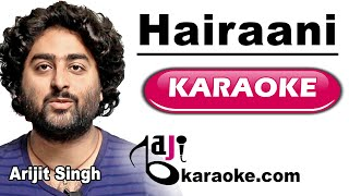 Hairaani - Video Karaoke - Love Shagun - Arijit Singh - by Baji Karaoke