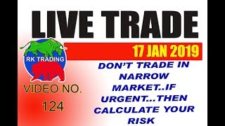 INTRADAY LIVE TRADE FOR 17 JAN 2019