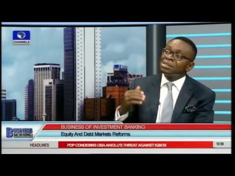Investment Banking: X-Raying Potentials In Nigeria PT2 07/04/15