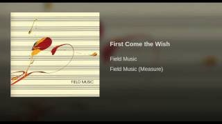 Play First Come The Wish