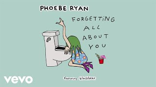 Phoebe Ryan - Forgetting All About You [Audio] ft. Blackbear