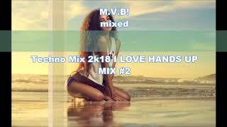 Techno Mix 2018 😍 I LOVE HANDS UP MIX #2 Best Music Mix 2018